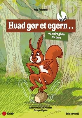 Hvad gør et egern...? Keld  Petersen 9788772140766