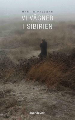 Vi vågner i Sibirien Martin Paludan 9788793383494