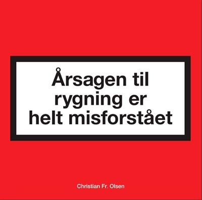 Årsagen til rygning er helt misforstået Christian Fr. Olsen 9788799661770