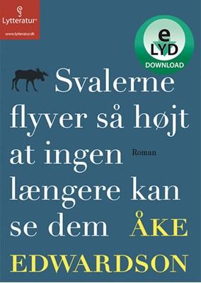 Svalerne flyver så højt at ingen længere kan se dem Åke Edwardson 9788771307412