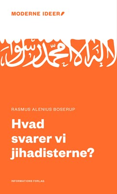Hvad svarer vi jihadisterne? Rasmus Alenius Boserup 9788775146000