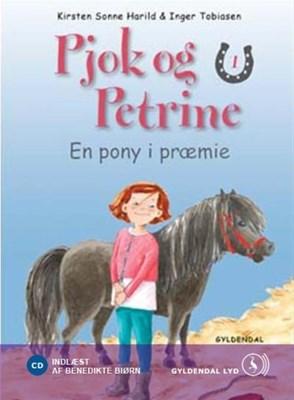 Pjok og Petrine 1 - En pony i præmie Kirsten Sonne Harild 9788702091748