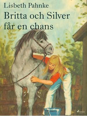 Britta och Silver får en chans Lisbeth Pahnke 9788711739495