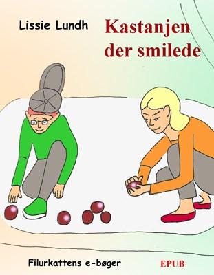 Kastanjen der smilede  Lissie Lundh 9788799734856