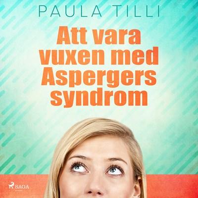 Att vara vuxen med Aspergers syndrom Paula Tilli 9788711937341