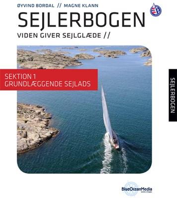 Sejlerbogen - Sektion 1: Grundlæggende sejlads Øyvind Bordal, Magne Klann 9788799480838