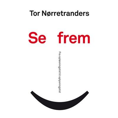 Se frem Tor Nørretranders 9788772001128
