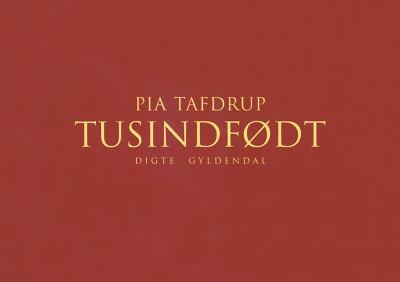Tusindfødt Pia Tafdrup 9788702251173
