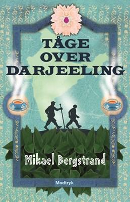 Tåge over Darjeeling Mikael Bergstrand 9788771462012