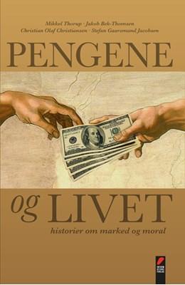 Pengene og livet Mikkel Thorup, Christian Olaf Christiansen, Jakob Bek-Thomsen, Stefan Gaarsmand Jacobsen 9788775148011