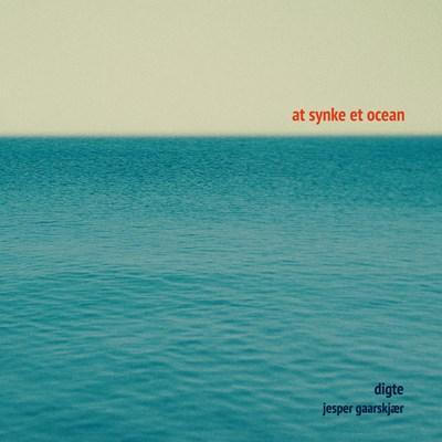 At synke et ocean Jesper Gaarskjær 9788772001043