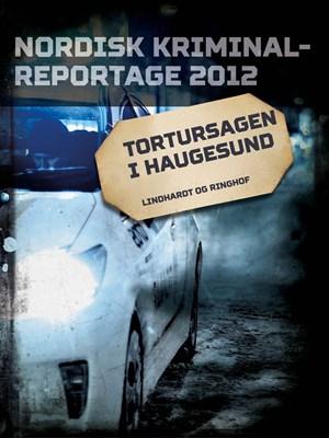 Tortursagen i Haugesund – Diverse, Diverse 9788711848111