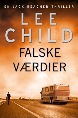 Falske værdier Lee Child 9788771075632