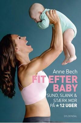 Fit efter baby Anne Bech 9788702244724