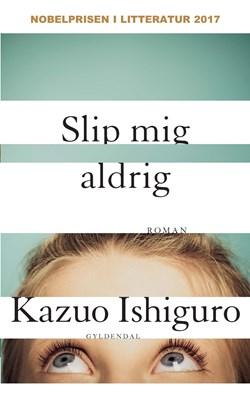 Slip mig aldrig Kazuo Ishiguro 9788702261936