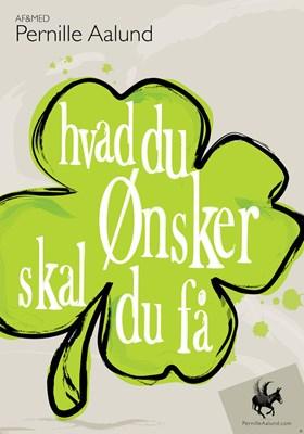 Hvad du ønsker, skal du få 2.0 Pernille Aalund 9788740909586