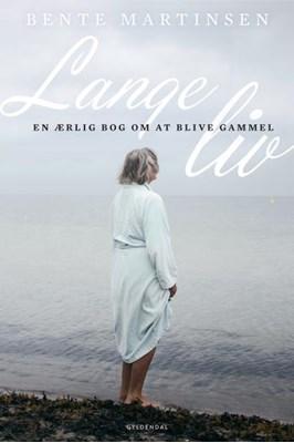 Lange liv Bente Martinsen 9788702234206