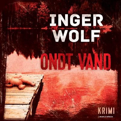 Ondt vand Inger Wolf 9788772005317