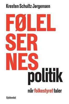 Følelsernes politik Kresten Schultz Jørgensen 9788702239133