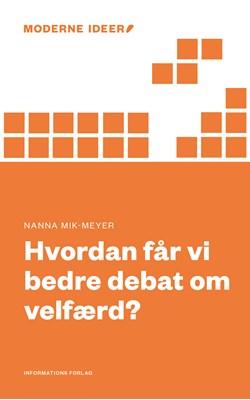 Hvordan får vi en bedre debat om velfærd? Nanna Mik-Meyer 9788775146116