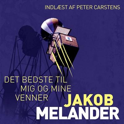 Det bedste til mig og mine venner Jakob Melander 9788772007700