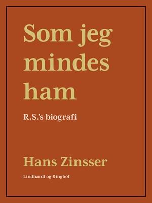 Som jeg mindes ham: R.S's biografi Hans Zinsser 9788711782132