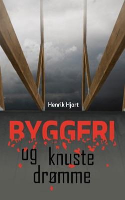 Byggeri og knuste drømme Henrik Hjort 9788743004929