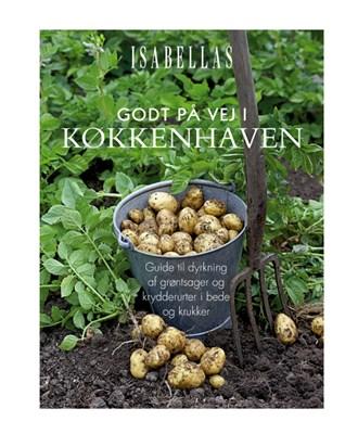 Isabellas: Godt på vej i køkkenhaven Magasinet Isabellas 9788793265905