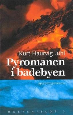 Pyromanen i badebyen Kurt Haurvig Juhl 9788711379448