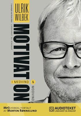 Motivation - i medvind og modvind Ulrik Wilbek 9788711452202