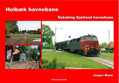 Holbæk havnebane - Nykøbing Sjælland havnebane Jesper Mann 9788799616633
