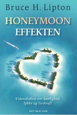 Honeymoon-effekten Bruce Lipton 9788702247602