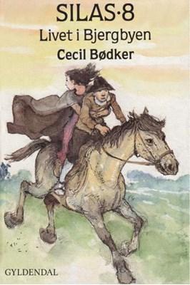 Silas 8 - Livet i bjergbyen Cecil Bødker 9788702264173