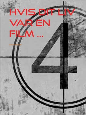 Hvis dit liv var en film ... Trine Breum 9788771705256