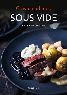Gæstemad med SOUS VIDE Peter Friehling 9788740650792