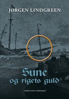 Sune og rigets guld Jørgen Lindgreen 9788793724662