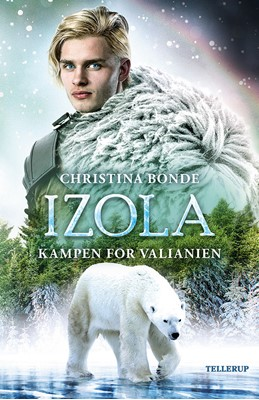 IZOLA #2: Kampen for Valianien Christina Bonde 9788758832470