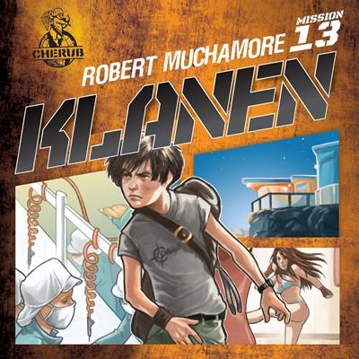 Cherub 13 - Klanen Robert Muchamore 9788772006642