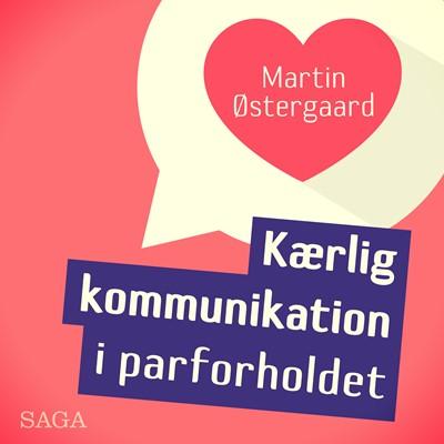 Kærlig kommunikation i parforholdet Martin Østergaard 9788726049701