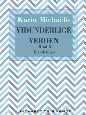 Vidunderlige verden (bd. 3) Karin Michaëlis 9788726069877