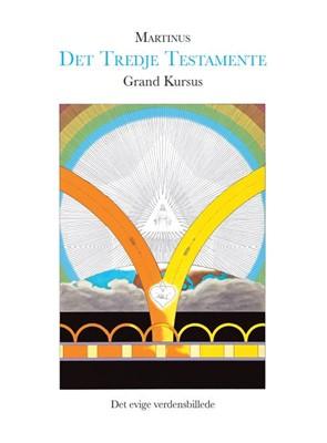Grand Kursus (Det Tredje Testamente) Martinus 9788757550146