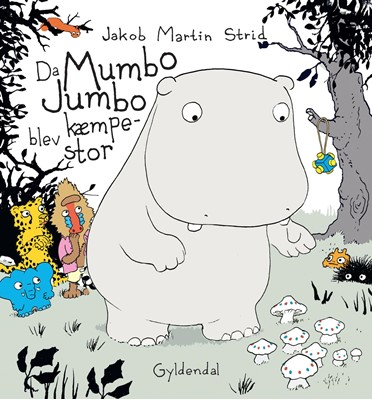 Da Mumbo Jumbo blev kæmpestor - Lyt&læs Jakob Martin Strid 9788702248289