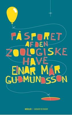 På sporet af den zoologiske have Einar Már Guðmundsson 9788726031645