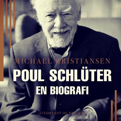 Poul Schlüter. En biografi Michael Kristiansen 9788726022698