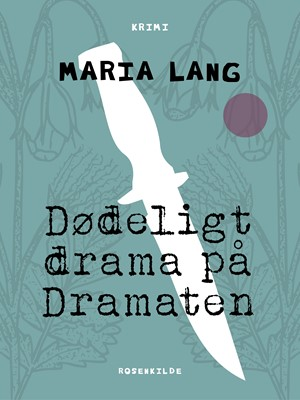 Dødeligt drama på Dramaten Maria Lang 9788726058345