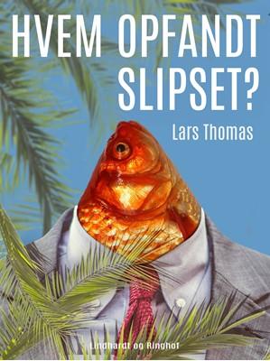 Hvem opfandt slipset? Lars Thomas 9788726032086