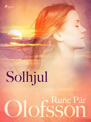 Solhjul : lyrik Rune Pär Olofsson 9788711520062