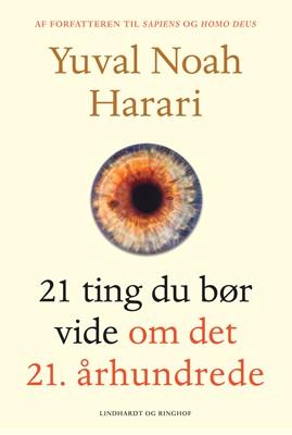21 ting du bør vide om det 21. århundrede Yuval Noah Harari 9788711906033