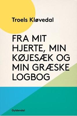 Fra mit hjerte, min køjesæk og min græske logbog Troels Kløvedal 9788702279054