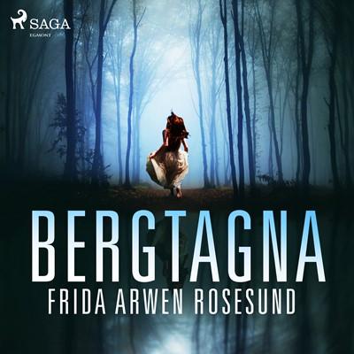 Bergtagna Frida Arwen Rosesund 9788726022506